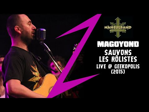 MAGOYOND / NAHEULBAND - Sauvons les Rôlistes Live @ Geekopolis 2015