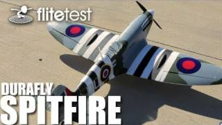 Flite Test - Durafly Spitfire - REVIEW