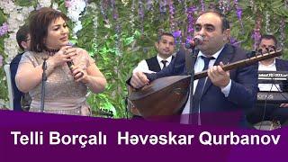 Telli Borçalı və Həvəskar Qurbanov