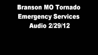 Branson MO Tornado Emergency Services Audio 2/29/12