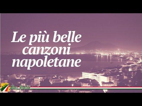 Le più belle canzoni napoletane | Italian Songs