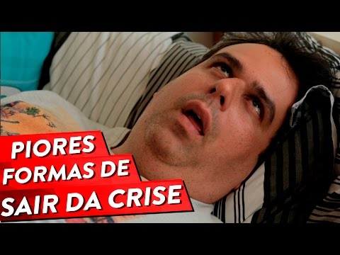 PIORES FORMAS DE SAIR DA CRISE