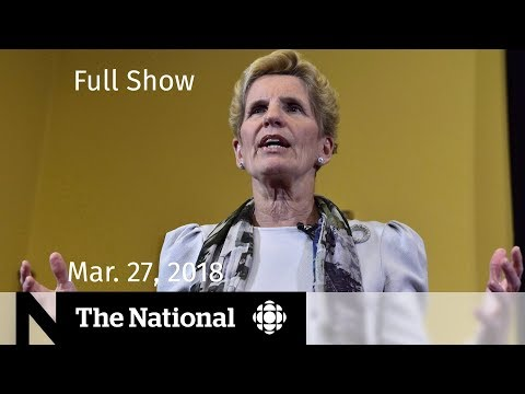 The National for Tuesday March 27, 2018 — Chris Wylie, Childcare, Recycling