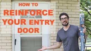 Reinforce And Burglar Proof Your Entry Door -- By Home Repair Tutor