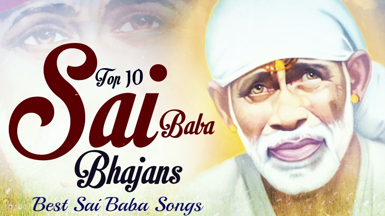 Top 10 Sai Baba Bhajan In Hindi Sai Tere Darshan Ka Main Pyasa New Shirdi Sai Baba Song Youtube