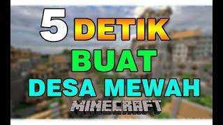 5 DETIK MEMBUAT VILLAGE/DESA MEWAH !! - MINECRAFT INDONESIA !!