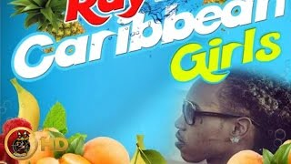 Raytid - Caribbean Girls [Tropical Punch Riddim] July 2016