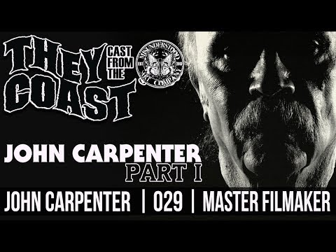 JOHN CARPENTER | MASTER FILMMAKER | 029 | THEY CAST FROM THE COAST