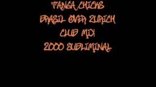 Tanga Chicks - Brasil Over Zurich CLUB MIX - 2000 Subliminal