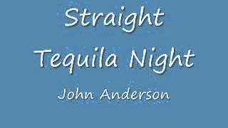 Straight Tequila Night John Anderson