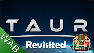 Taur Review Revisited - Game has been updated
