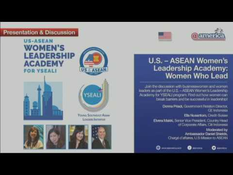 2017 U.S. ASEAN Women's Leadership Academy: Women Who Lead panel discussion