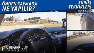 Önden kaymalarda ne yapmalı?| Sürüş Teknikleri