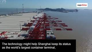 World's largest automated container shipping terminal begins a trial run in Shanghai