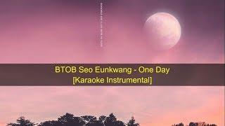 KPOP 비투비 BTOB Seo Eunkwang - One Day [Karaoke Instrumental] ~