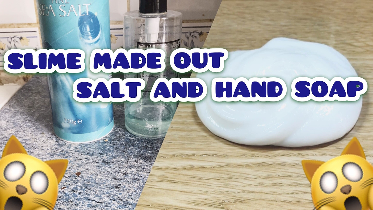 Making Slime With Salt And Hand Soap Experiment How To Make