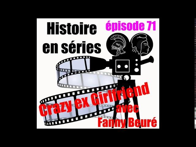 71 Crazy ex girlfriend avec Fanny Beuré
