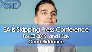 EA is Skipping Press Conference for E3 2019, and I Say Good Riddance