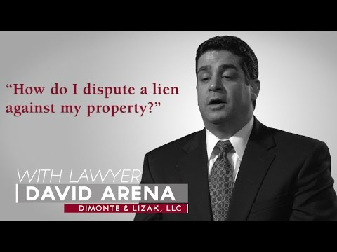 Ask A Lawyer: How do I dispute a lien against my property?