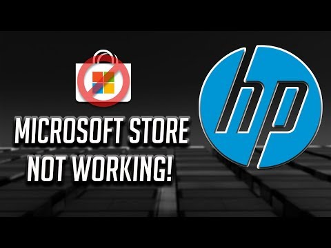 HP Microsoft Store Not Working In Windows 10/8/7