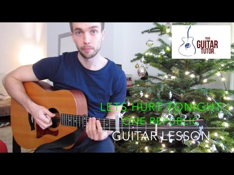 Lets Hurt Tonight Chords / Guitar Lesson by One Republic