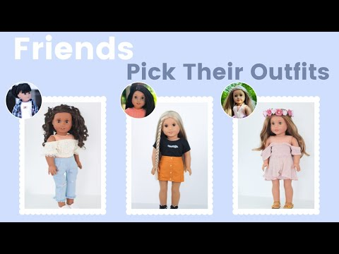 My AGIG Friends Pick My American Girl's Outfits