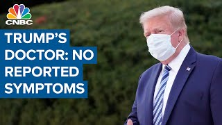 President Donald Trumps doctor Vital signs remain stable, no symptoms reported