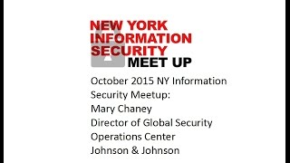 October NY Information Security Meetup:  Mary Chaney, Director of the Security Operations Center J&J
