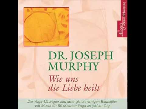 Wie uns die Liebe heilt Joseph Murphy