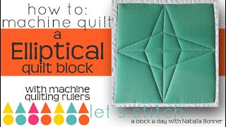 How To: Machine Quilt a Elliptical Quillt Block-W/Natalia Bonner- Lets Stitch a Block a Day- Day 105