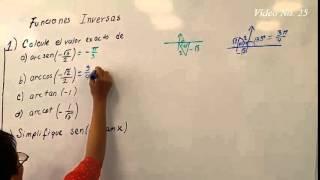 Video 25. Funciones Trigonométricas Inversas. Ejercicios.