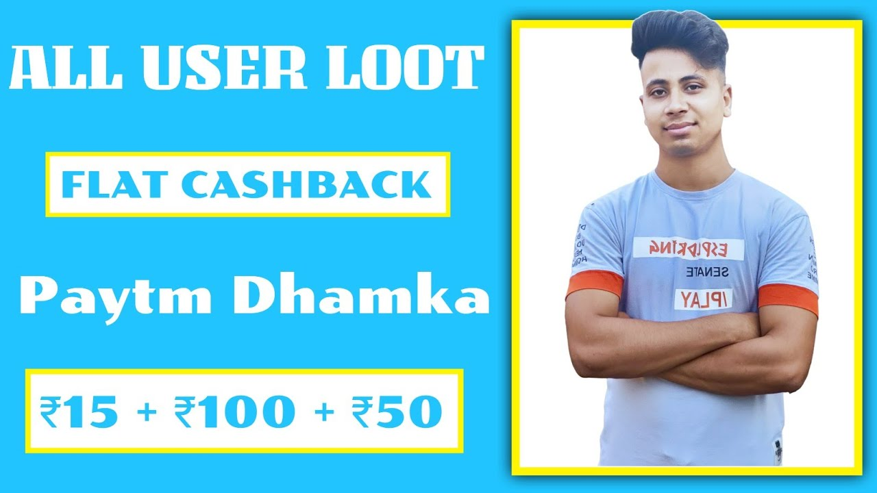 Paytm Cash Loot All User Earn Flat Cashback | ₹15 For All Paytm Users | ₹200 Free For All user