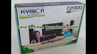 KVision - Cara Refresh Decoder Yang Sudak Aktivasi