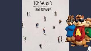Tom Walker- Just You and I/ Chipmunk version Video