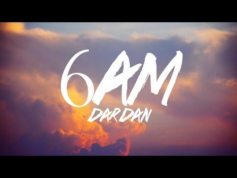 DARDAN – 6AM (Lyrics)