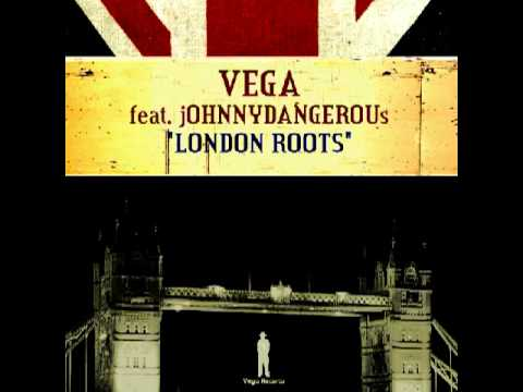 VR081 VEGA feat  jOHNNYDANGEROUs   London Roots