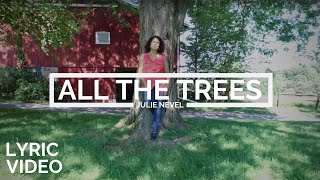 Julie Nevel | All The Trees [MUSIC VIDEO]