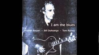 "Michael Bocian, Bill DeArango, Tom Rainey "" I Am The Blues"""