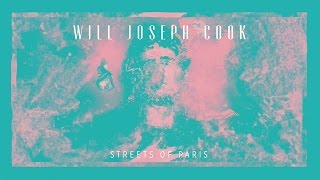 Will Joseph Cook - Streets Of Paris(Get tickets to Will Joseph Cook's UK tour this autumn: http://smarturl.it/WJClive 'Streets of Paris' is taken from Will Joseph Cook's debut EP - out now: iTunes: ..., 2015-05-08T15:26:13.000Z)