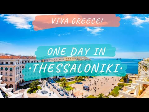 One day in Thessaloniki GREECE
