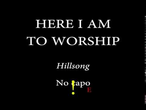 Here I Am To Worship Hillsong Easy Chords And Lyrics