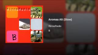Aromaa Alt (Slow)