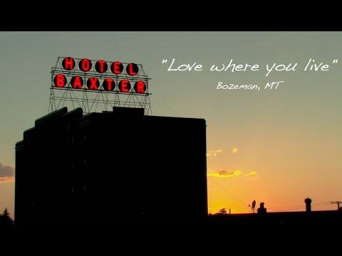 Love Where You Live - Bozeman, Montana