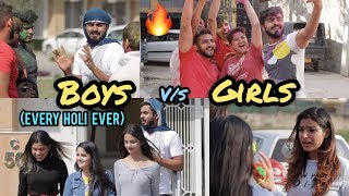 Boys vs Girls | Every Holi Ever || Half Engineer