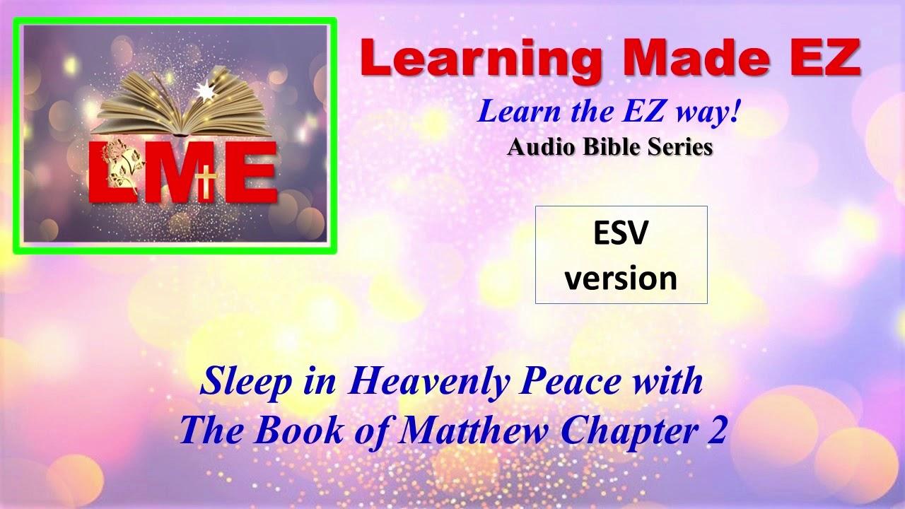 Matthew Chapter 2 AUDIO bible - ESV, sleep with word of God, read along