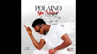 Polaino - Nne Calabar (Prod by Lord Cornel)
