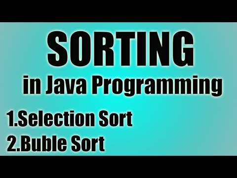 Sorting Arrays in Java - Tutorial | Selection Sort and Bubble Sort