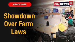 Showdown Over Farm Laws As Farmers Threaten To Walk Out Of Meet With Centre   CNN News18
