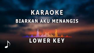 Karaoke Nada Rendah - Biarkan Aku Menangis