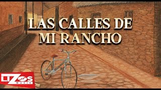 BANDA MS - LAS CALLES DE MI RANCHO (LETRA)